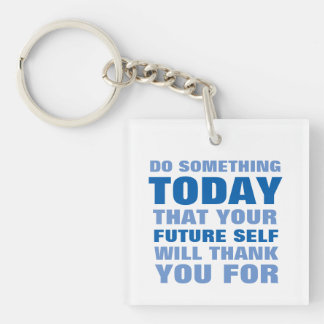 Do Something Today Future Self Thank Keychain Bl