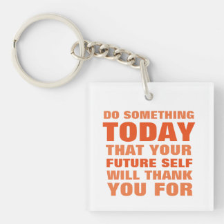 Do Something Today Future Self Thank Keychain Or