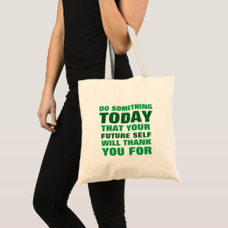 Do Something Today Future Self Thank Tote Bag Gr
