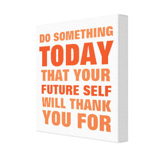 Do Something Today Future Thank Canvas Print O
