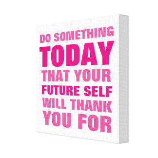 Do Something Today Future Thank Canvas Print P