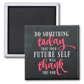 Do Something Today Inspirational Magnet