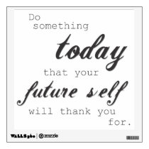 Do something today your future self will thank you wall sticker
