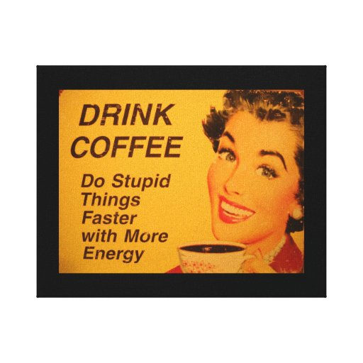 Do Stupid Things Faster Coffee Gallery Wrapped Canvas