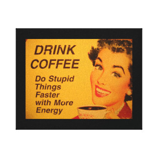 Do Stupid Things Faster Coffee Canvas Print