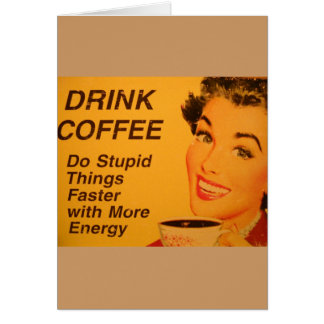 Do Stupid Things Faster Coffee Card