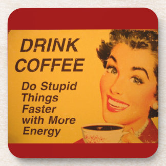 Do Stupid Things Faster - Coffee Beverage Coaster