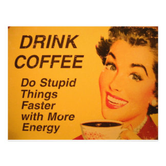 Do Stupid Things Faster Coffee Flyer