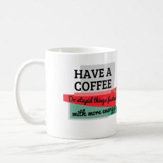 Do stupid things faster coffee mug