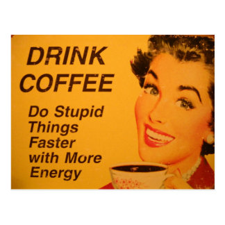 Do Stupid Things Faster Coffee Postcard