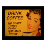 Do Stupid Things Faster Coffee Poster