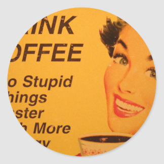 Do Stupid Things Faster Coffee Classic Round Sticker