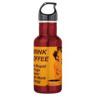 Do Stupid Things Faster Coffee Water Bottle