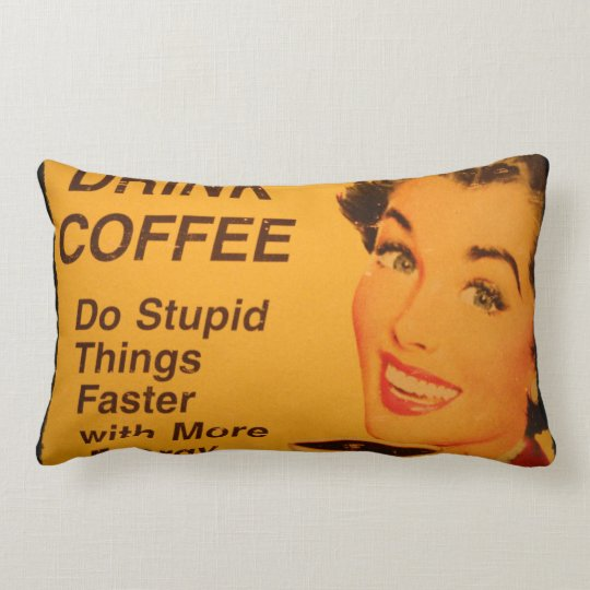 Do Stupid Things Faster Lumbar Pillow