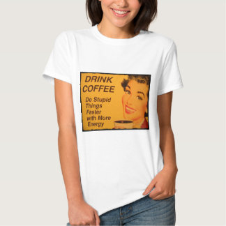 Do Stupid Things Faster T-Shirt