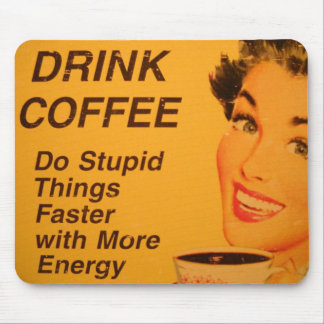Do Stupid Things Faster Vintage Coffee Ad Mouse Pad