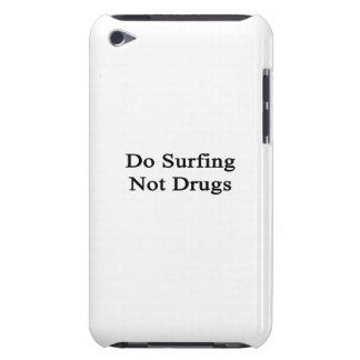 Do Surfing Not Drugs iPod Touch Case