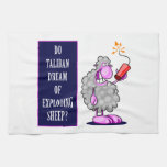 Do Taliban Dream of Exploding Sheep? Towels