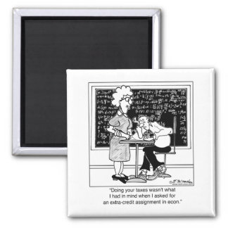Do Teacher's Taxes for Extra Credit 2 Inch Square Magnet