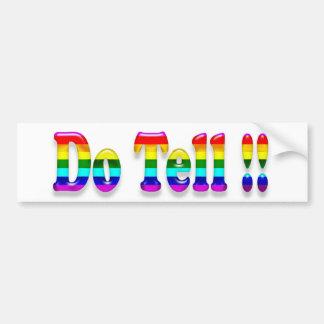 Do Tell Bumper Sticker