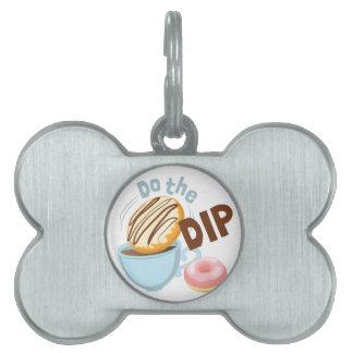 Do The Dip Pet Name Tags
