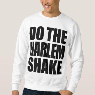 Do The Harlem Shake Sweatshirt