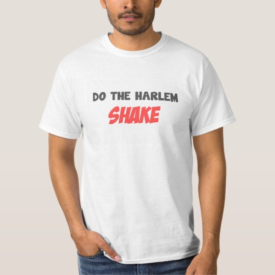 Do The Harlem Shake T-Shirt