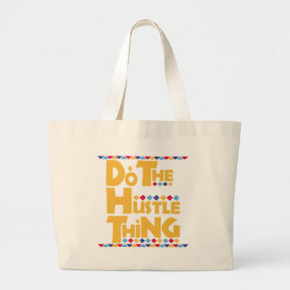 Do the Hustle Thing Canvas Bags