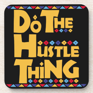 Do the Hustle Thing Drink Coaster