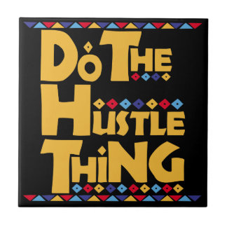 Do the Hustle Thing Small Square Tile