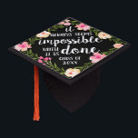 "Do the Impossible | Custom Class Year Graduation Cap Topper<br><div class=""desc"">Cute grad cap topper features the quote &quot;it always seems impossible until it&#39;s done&quot; in white brush script lettering on a black background adorned with pink watercolor flowers and green foliage. Personalize with your class year.</div>"