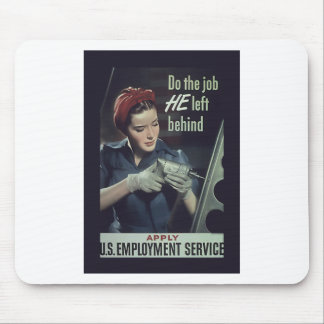 Do The Job He Left Behind ~ WW II Poster 1942-1945 Mouse Pad