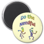 Do the Needful 8 2 Inch Round Magnet