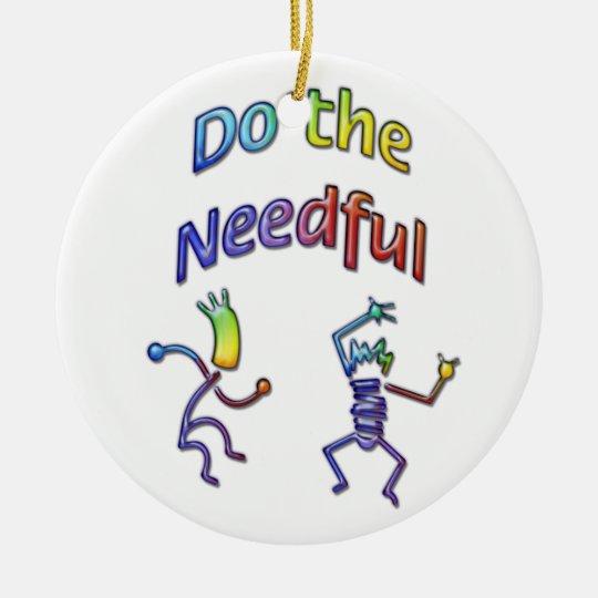 Do the Needful 8 Ceramic Ornament