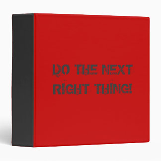 Do The Next Right Thing  Binder
