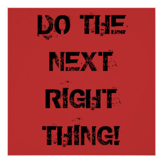 DO THE NEXT RIGHT THING! Poster