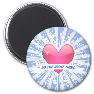 Do the Right Thing 2 Inch Round Magnet