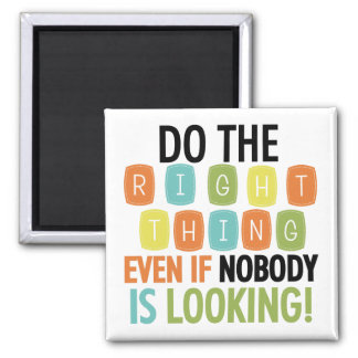 Do The Right Thing 2 Inch Square Magnet