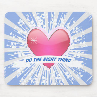 Do the Right Thing Mouse Pad