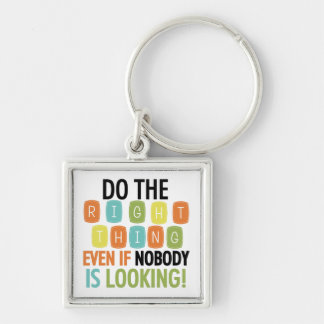 Do The Right Thing Silver-Colored Square Keychain