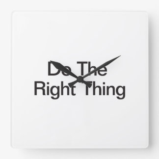 Do The Right Thing Square Wall Clock