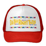 Do the right things cap trucker hat