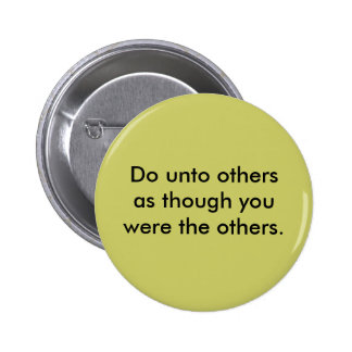 Do unto others button