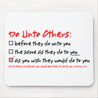 Do Unto Others Mouse Pad