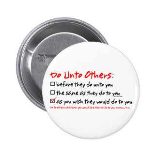 Do Unto Others Pinback Button