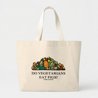 Do Vegetarians Eat Figs? (Pile Of Vegetables) Large Tote Bag