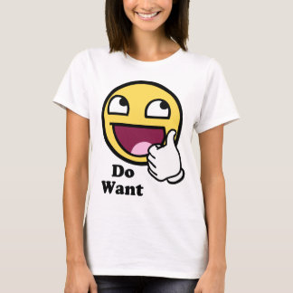 Do Want Awesome Face Smiley T-Shirt