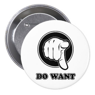 Do Want Pinback Button