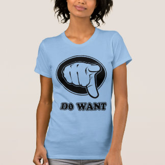 Do Want T-Shirt