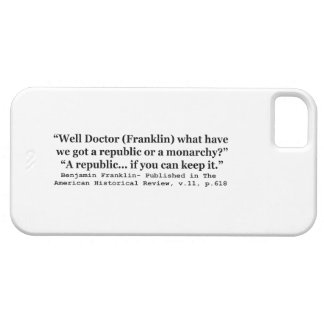 Do We Have a Republic or a Monarchy Franklin Quote iPhone 5 Cover